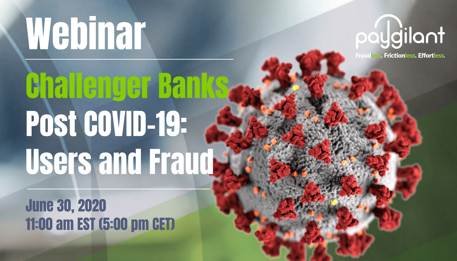 Challenger Banks Post COVID: Users and Fraud