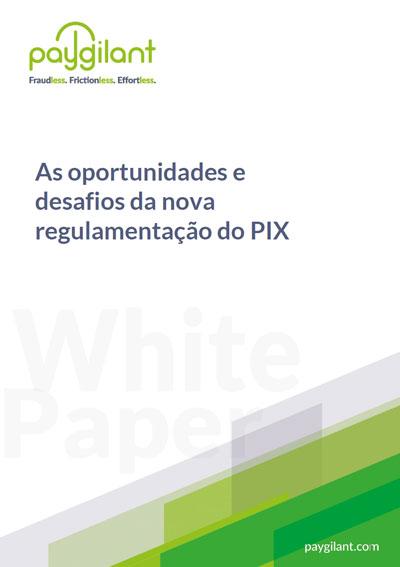 As oportunidades e desafios da nova regulamentação do PIX